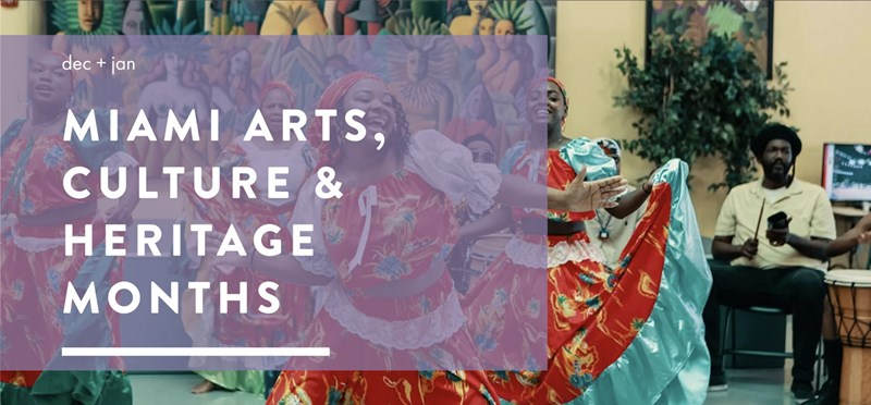 Miami Arts, Culture & Heritage Months: December 1, 2020 – January 31, 2021