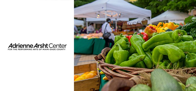 Adrienne Arsht Center Farmers Market, Downtown Miami - Edgewater, Mondays